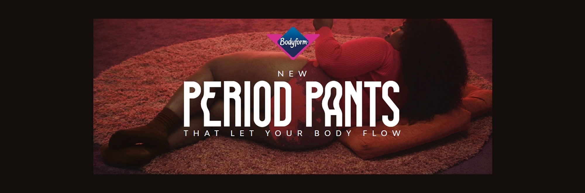 Bodyform launches new period pants that #letyourbodyflow