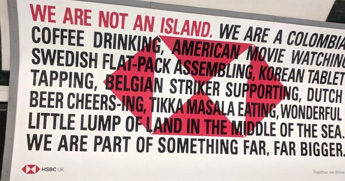 How HSBC's 'We are not an island' campaign is brave and true