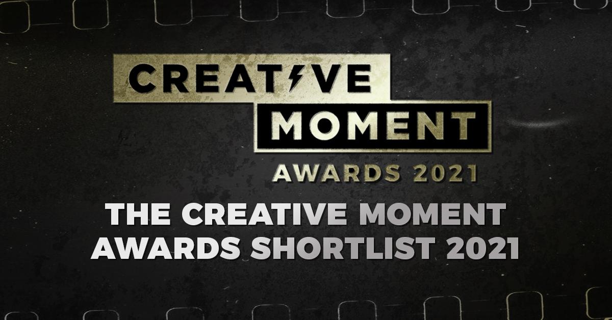 CREATIVE MOMENT AWARDS SHORTLIST 2021