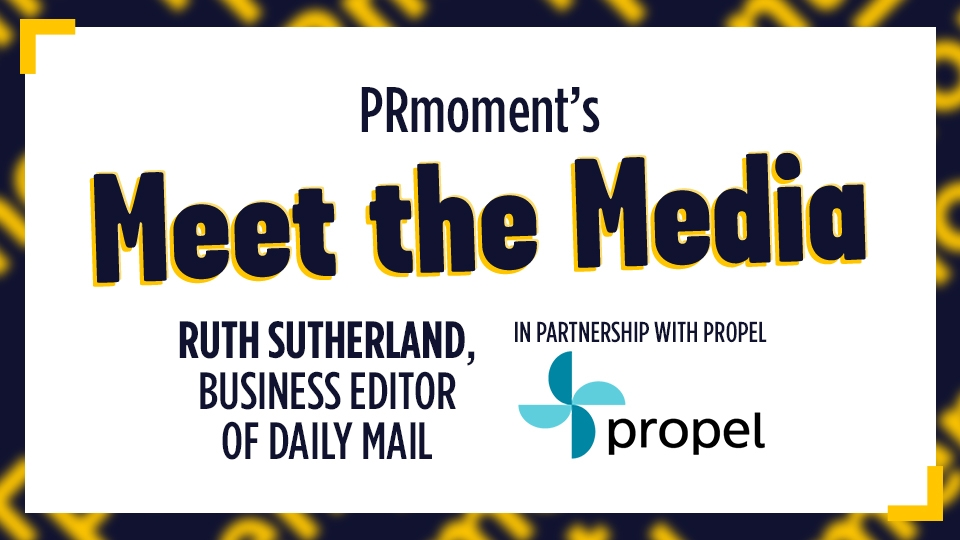 Meet the Media: With Ruth Sutherland, Business Editor of Daily Mail